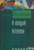 Richard P. Feynman - A dolgok értelme
