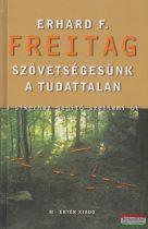 Erhard F. Freitag - Szövetségesünk a tudattalan