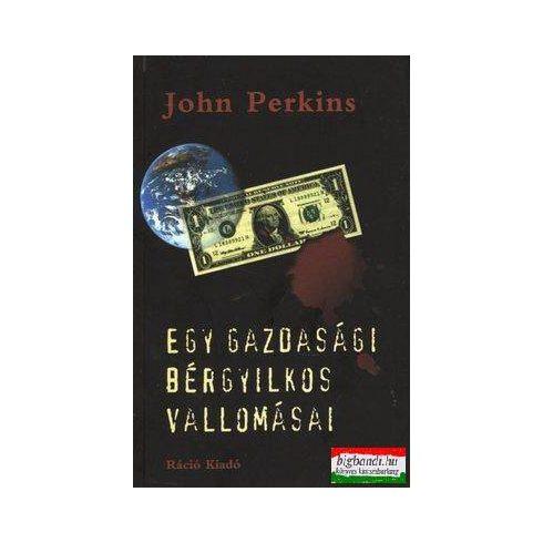 John Perkins - Egy gazdasági bérgyilkos vallomásai