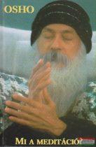 Osho - Mi a meditáció?