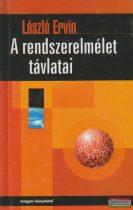 László Ervin - A rendszerelmélet távlatai