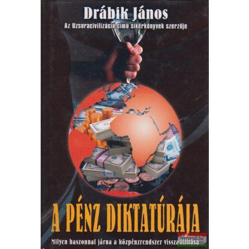 Drábik János - A pénz diktatúrája