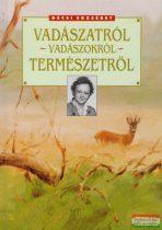 Décsi Erzsébet - Vadászatról - Vadászokról - Természetről