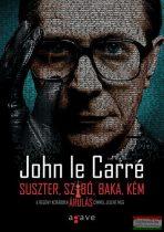 John Le Carré - Suszter, szabó, baka, kém
