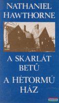 A skarlát betű / A hétormú ház