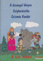 3 kis mese - A dzsungel könyve / Csipkerózsika / Csizmás Kandúr