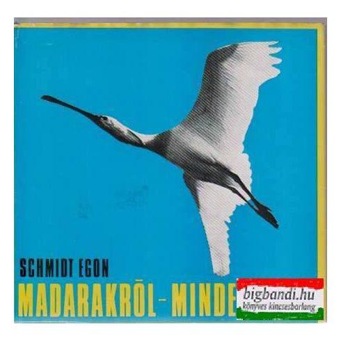 Schmidt Egon - Madarakról - mindenkinek