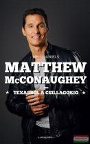 Neil Daniels - Matthew McConaughey - Texasból a csillagokig
