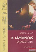 Hoppál Mihály - A sámánság újjászületése