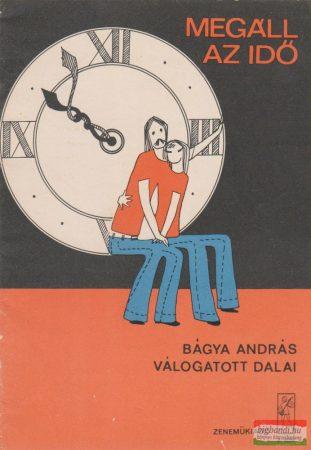 Bágya András - Megáll az idő