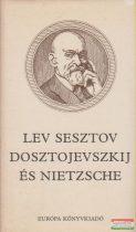 Lev Sesztov - Dosztojevszkij és Nietzsche