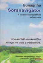 Gunagriha - Sorsnavigátor - A tudatos sorsalakítás művészete DVD (2009)