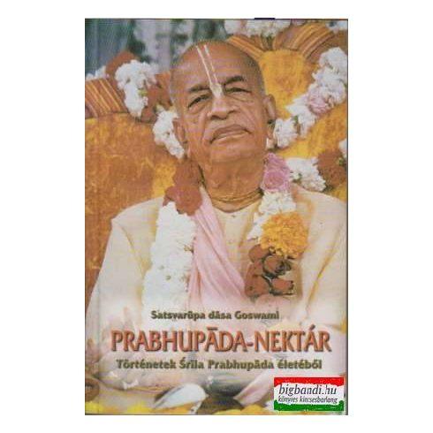 Prabhupáda-nektár - Történetek Srila Prabhupáda életéből
