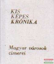 Antal Károly, Gerencséri Jenő - Kis Képes Krónika - Magyar városok címerei  (minikönyv)