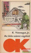Kurt Vonnegut - Az ötös számú vágóhíd