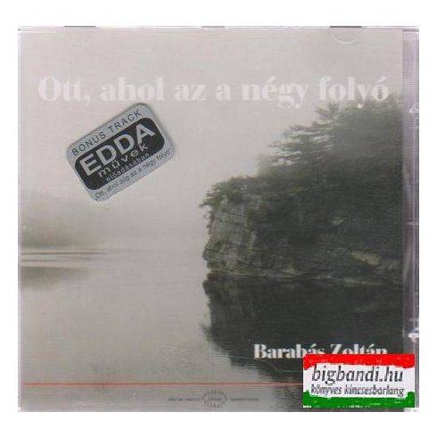 Barabás Zoltán - Ott, ahol az a négy folyó CD