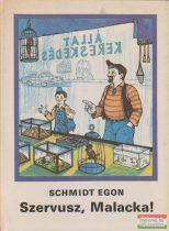 Schmidt Egon - Szervusz, Malacka!