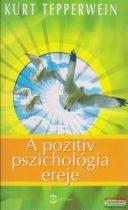Kurt Tepperwein - A pozitív pszichológia ereje