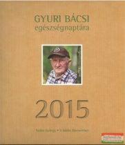 Gyuri bácsi egészségnaptára 2015