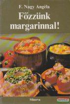 F. Nagy Angéla - Főzzünk margarinnal!