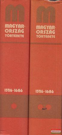 Magyarország története 1526-1686 I-II. kötet
