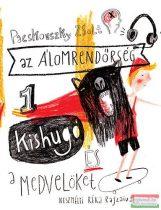 Pacskovszky Zsolt - Az álomrendőrség 1. Kishugó és a medvelöket