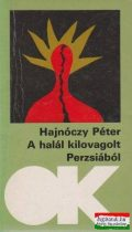 Hajnóczy Péter - A halál kilovagolt Perzsiából