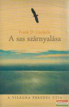 Frank D. Cardelle - A sas szárnyalása - A világra ébredés útja