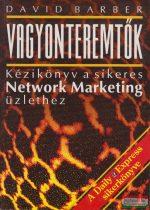 David Barber - Vagyonteremtők - Kézikönyv a sikeres Network Marketing üzlethez