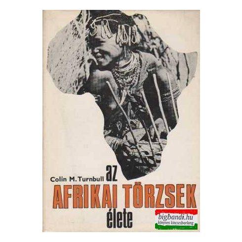 Az afrikai törzsek élete
