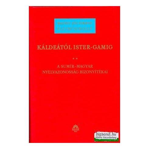 Badiny Jós Ferenc - Káldeától Ister-gamig II. - a sumir-magyar nyelvazonosság bizonyítákai