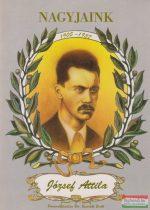 József Attila - Nagyjaink 1905-1937