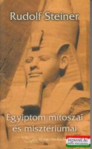Rudolf Steiner - Egyiptom mítoszai és misztériumai