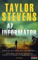 Taylor Stevens - Az informátor - A múltja elöl senki sem menekülhet...