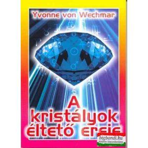 Yvonne von Wechmar - A kristályok éltető ereje