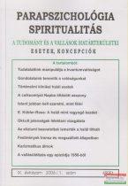 Dr. Liptay András szerk. - Parapszichológia - Spiritualitás IX. évfolyam 2006/1. szám