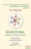 Uwe Albrecht - Gyógypatika a léleknek, a szívnek és a testnek