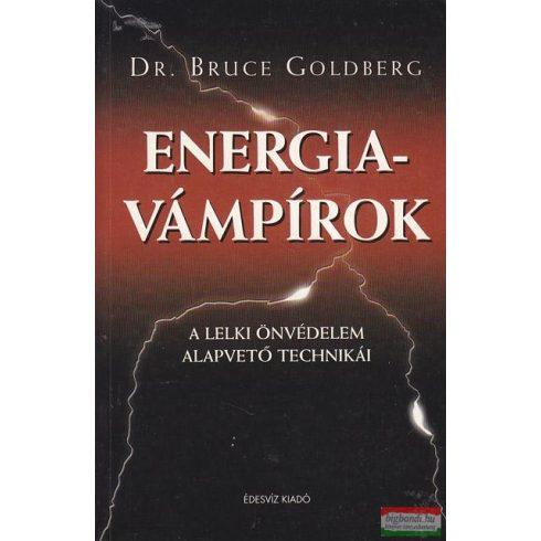 Dr. Bruce Goldberg - Energiavámpírok - A lelki önvédelem alapvető technnikái