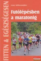Franz Wöllzenmüller - Futólépésben a maratonig