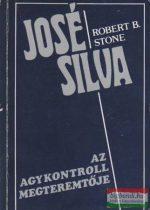 Robert B. Stone - José Silva - az agykontroll megteremtője