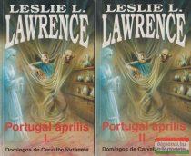Leslie L. Lawrence - Portugál április I-II.
