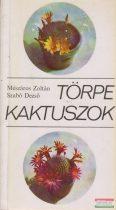 Mészáros Zoltán, Szabó Dezső - Törpe kaktuszok