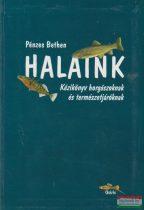 Pénzes Bethen - Halaink - Kézikönyv horgászoknak és természetjáróknak