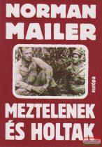 Norman Mailer - Meztelenek és holtak