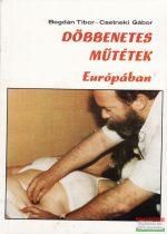 Bogdán Tibor - Csetneki Gábor - Döbbenetes műtétek Európában