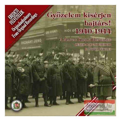 Győzelem kísérjen bajtárs! 1940-1944. CD
