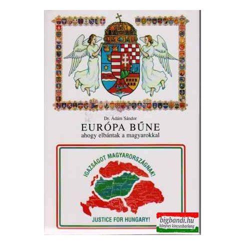 Európa bűne - ahogy elbántak a magyarokkal
