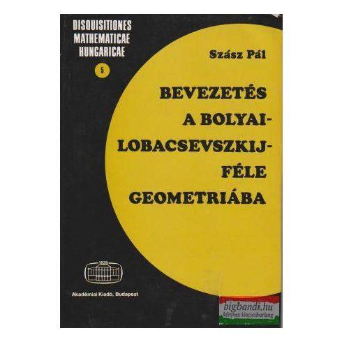 Bevezetés a Bolyai-Lobacsevszkij-féle geometriába