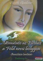 Both Gábor - Útmutató az Élethez a Föld nevű bolygón - Anasztázia tanításai