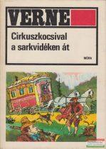 Jules Verne - Cirkuszkocsival a sarkvidéken át